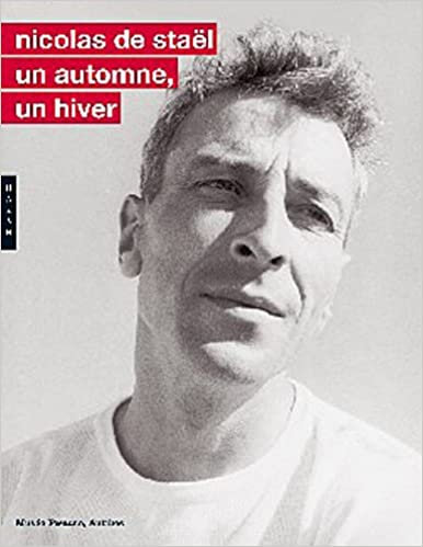Nicolas de Stael, un automne, un hiver, Musée Picasso, Antibes, 2005
