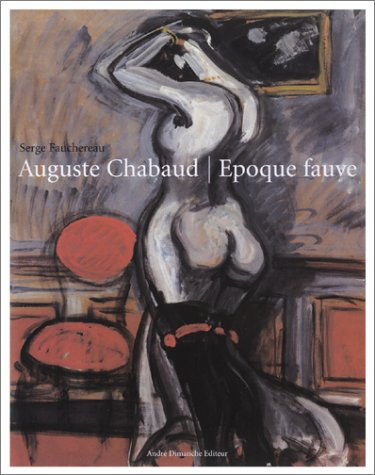 Auguste Chabaud, Epoque fauve, 2002