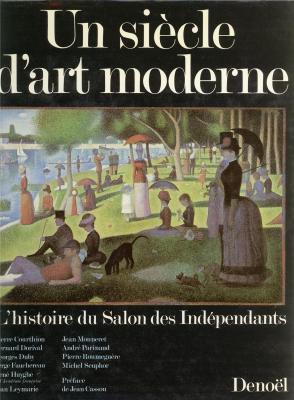 Un siècle d'art moderne, l'histoire du Salon des indépendants, 1984