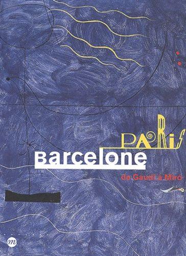 Paris Barcelona, 1888 - 1937, catalogue de l'exposition, 2001