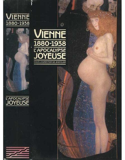 Vienne 1880 - 1938, L'apocalypse joyeuse, Jean Clair, 1986