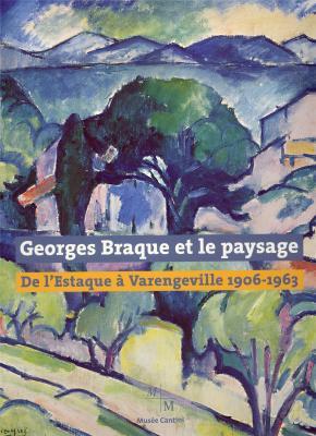 Georges Braque et le paysage, 1906 - 1963, Musée Cantini, 2006