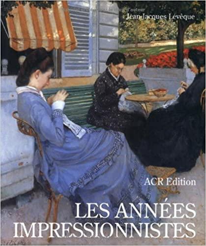 Les Années Impressionnistes, 1870 - 1889, 1990