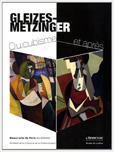 Gleizes - Metzger, Du cubisme et après, Beaux Arts de Paris, 2012