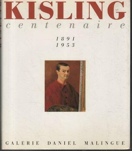 Kisling, centenaire, 1891 - 1953, Galerie Daniel Malingue, 1991