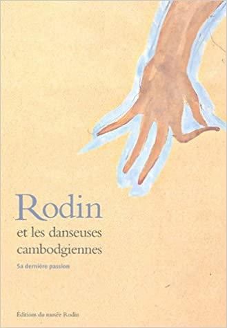 Rodin et les danseuses cambodgiennes. Musée Rodin. 2006.