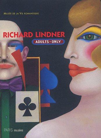 Richard Lindner, Adults Only, Musée de la Vie Romantique, 2005