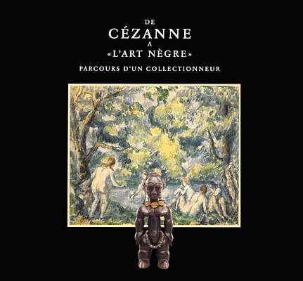 De Cézanne à L'art Nègre. Barbier-Mueller. 1977.
