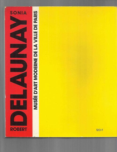 Robert etSonia Delaunay : Le Centenaire. Musee d'Art Moderne. 1985