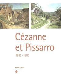 Cézanne et Pissarro, 1865 - 1885, Musée d'Orsay, 2005