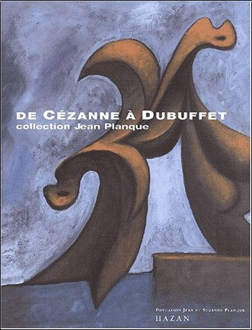 De Cézanne à Dubuffet, Collection Jean Planque, 2001
