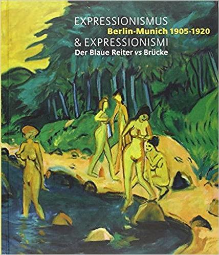 Expressionismus Berlin-Munich 1905 - 1920 & Expressionismus Der Blaue Reiter
