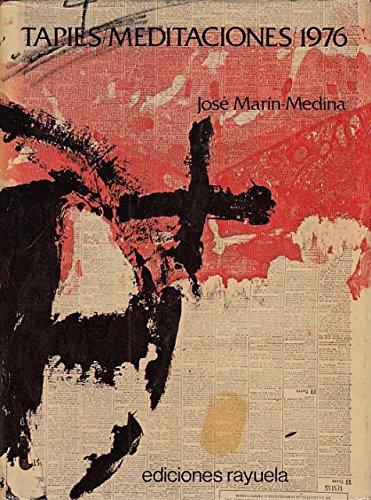 José Martin Medina, Tapies Meditaciones 1976