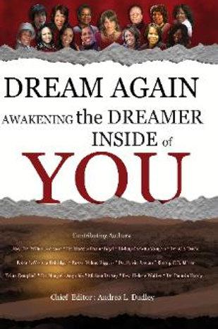 Dream Again: Awakening the Dreamer in You