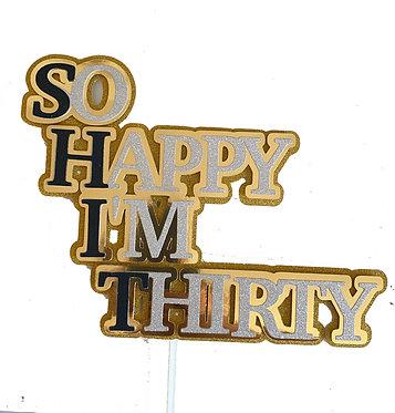 SHIT - So happy I'm 30 Cake topper