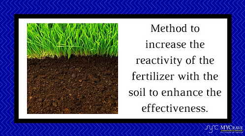 Method to increase the reactivity of the fertilizer with the soil to enhance the