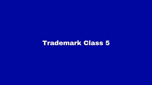 Trademark Class 5: Pharmaceuticals