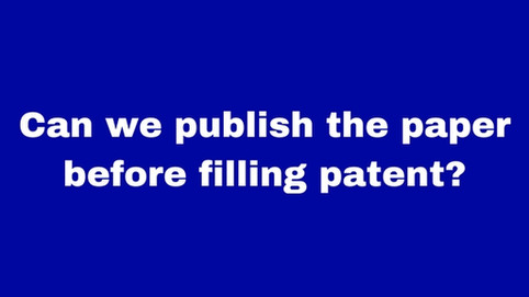 Can we publish paper before filling patent?  (Explanation of sub rules under this category)