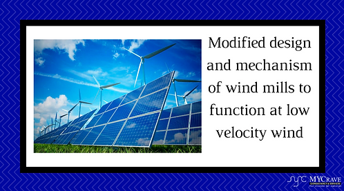 Modified design and mechanism of wind mills to function at low velocity wind