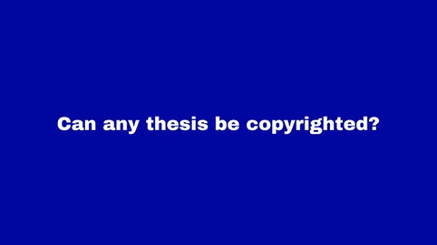 Can any thesis  be copyrighted ?