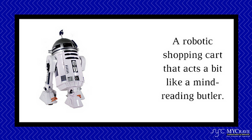 A robotic shopping cart that acts a bit like a mind-reading butler.