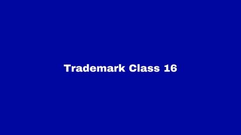 Trademark Class 16: Paper Goods