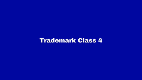 Trademark Class 4: Industrial Oils and Lubricants.