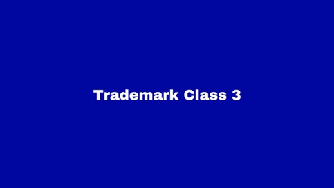 Trademark Class 3: Cosmetics and Cleaning Substances