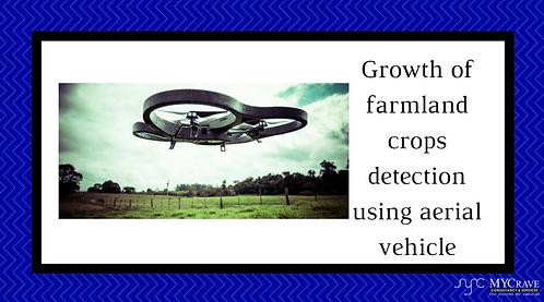Growth of farmland crops detection using aerial vehicle
