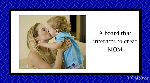 A board that interacts to creat MOM
