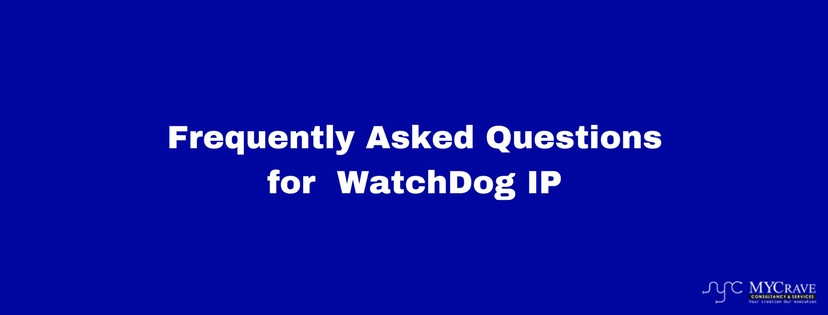 Frequently Asked Questions to file a Ip Watchdog in India