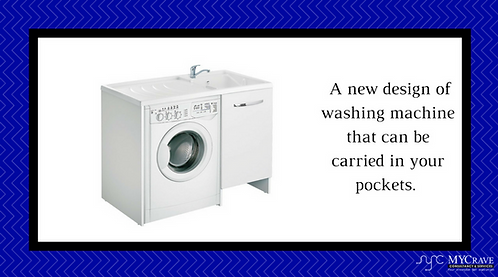 A new design of washing machine that can be carried in your pockets.