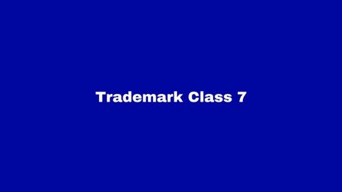 Trademark Class 7: Machines