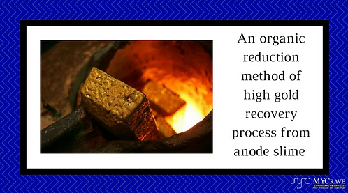 An Organic Reduction Method Of High Gold Recovery Process From Anode Slime