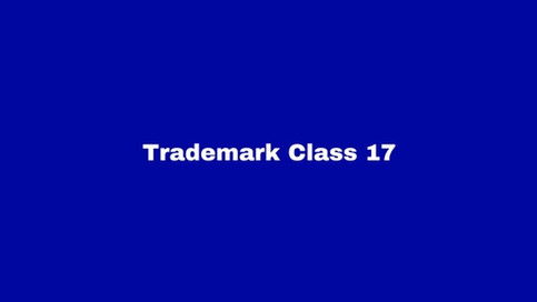 Trademark Class 17: Rubber and Plastic Products