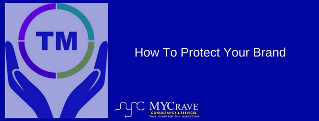 How To Protect Your Brand | Trademark, Copyright, Patent Filing In