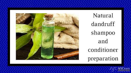 Natural dandruff shampoo and conditioner preparation