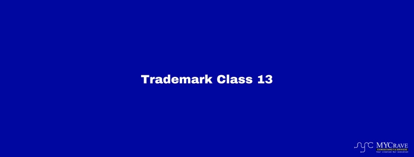 Trademark classification in india, Trademark Class 13