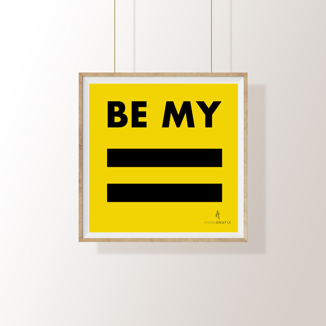 BE MY EQUAL square framed