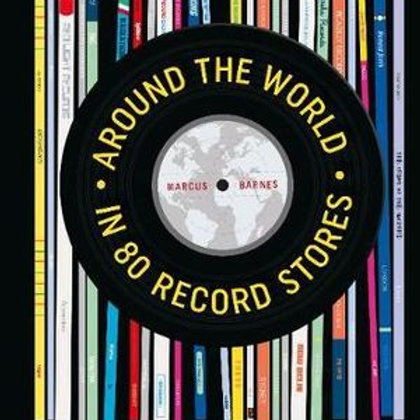 Around the World in 80 Record Stores HardCover