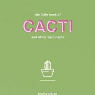 The Little Book of Cacti by Emma Sibley HardCover