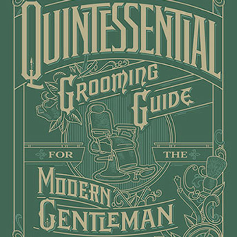Quintessential Grooming Guide for the Modern Gentleman HardCover