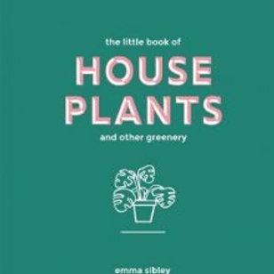 The Little Book of House Plants by Emma Sibley and Adam Laycock HardCover