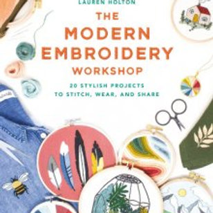 The Modern Embroidery Workshop by Lauren Holton PaperBack