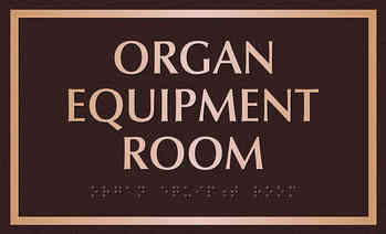 Organ Equipment ADA Room Plaque