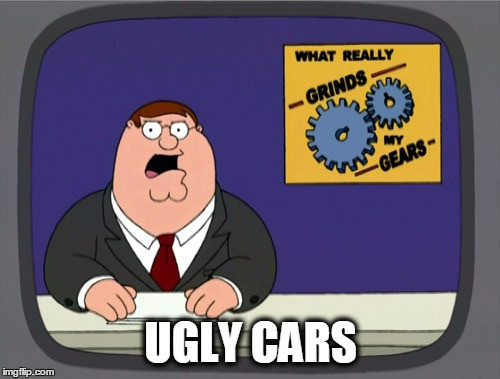 Grinds my Gears: Ugly Cars