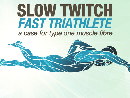 Slow Twitch Fast Triathlete: A Case For Type 1 Muscle Fibre