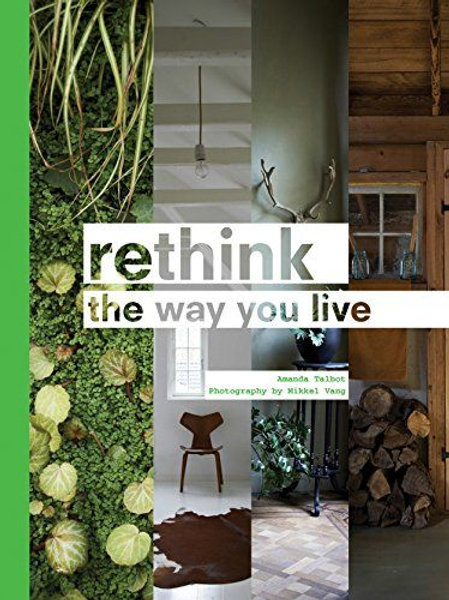 Rethink The Way You Live - Book, by Amanda Talbot