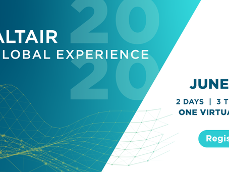 Altair 2020 Global Experience June 3 - 4, 2020 Worldwide Virtual Event