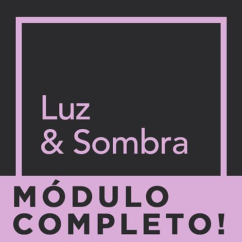 MÓDULO COMPLETO - LUZ & SOMBRA